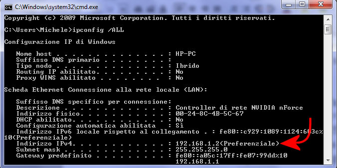Accanto a gateway predefinito è impostato l indirizzo ip del router